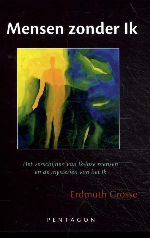 Erdmuth Grosse, Mensen zonder Ik