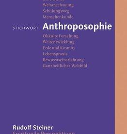 Rudolf Steiner, Stichwort Anthroposophie