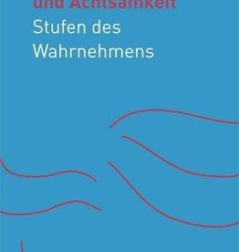 Rudolf Steiner, Andacht und Achtsamkeit. Stufen des Wahrnehmens