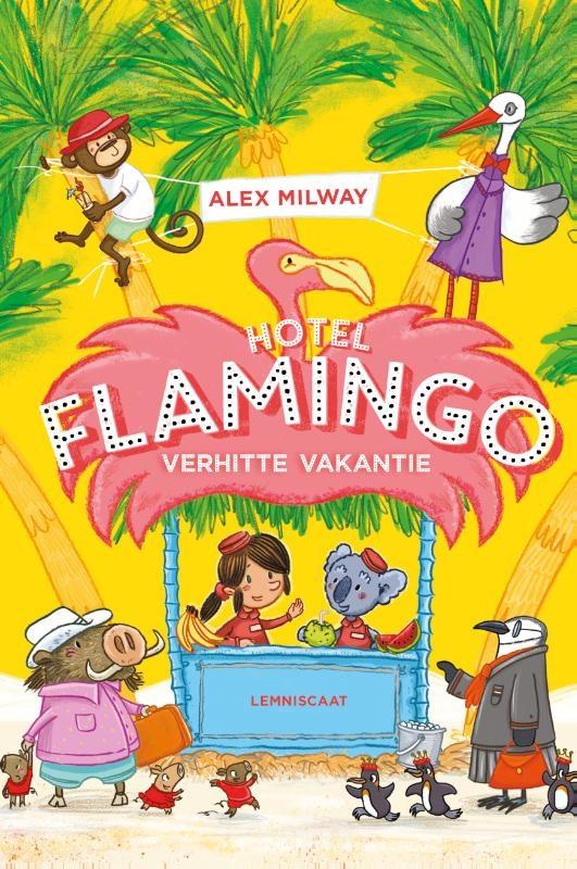 Alex Milway, Hotel Flamingo - verhitte vakantie