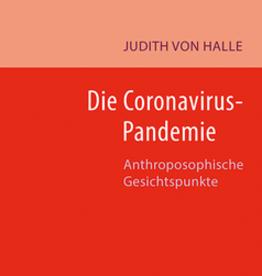 Judith von Halle, Die Coronavirus-Pandemie. Anthroposophische Gesichtspunkte