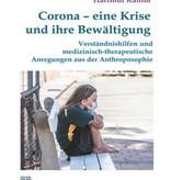 Michaela Glöckler, Andreas Neider, Hartmut Ramm: Corona - eine Krise und ihre Bewältigung