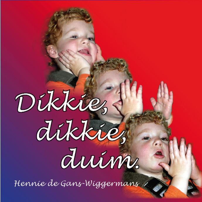 Hennie de Gans, Dikkie, dikkie duim