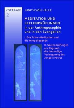Judith von Halle, Meditation und Seelenprüfungen in der Anthroposophie und in den Evangelien