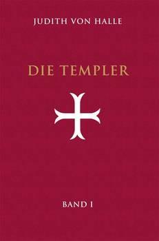 Judith von Halle, Die Templer 1. Der Gralsimpuls im Initiationsritus des Tempelordens
