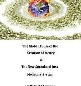 Patrick Steensma, The Global Abuse of the Creation of Money & The New Sound and Just Monetary System