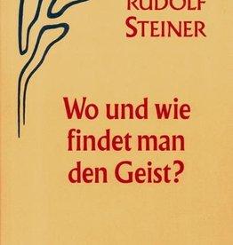 Rudolf Steiner, GA 57 Wo und wie findet man den Geist?