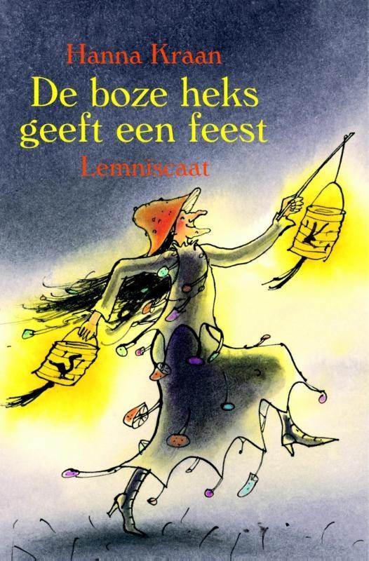 Hanna Kraan, De boze heks geeft een feest