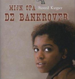 Sjoerd Kuyper. Mijn opa de bankrover