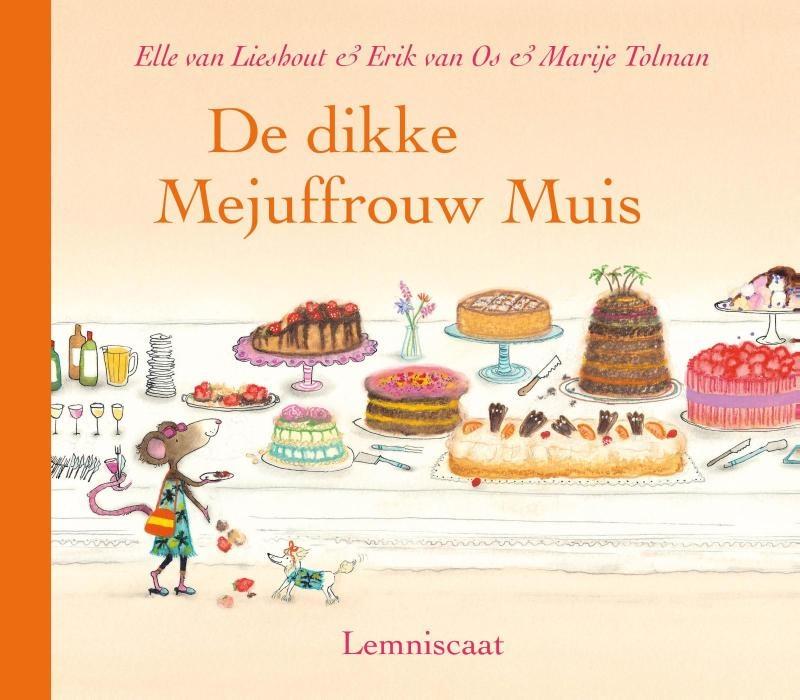 Elle van Lieshout, Erik van Os, Marije Tolman, De dikke mejuffrouw muis