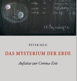 Peter Selg, Das Mysterium der Erde. Aufsätze zur Corona-Zeit