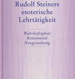 Hella Wiesberger, Rudolf Steiners esoterische Lehrtätigkeit. Wahrhaftigkeit, Kontinuität, Neugestaltung