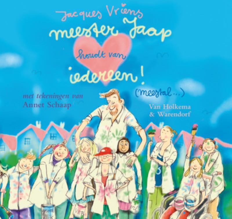 Jacques Vriens, meester Jaap houdt van iedereen!(meestal...)(meestal...