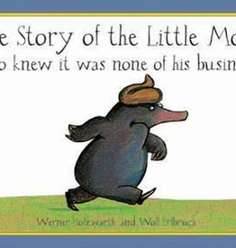 Werner Holzwarth and Wolf Erlbruch, The story of the little Mole who knew it was none of his business