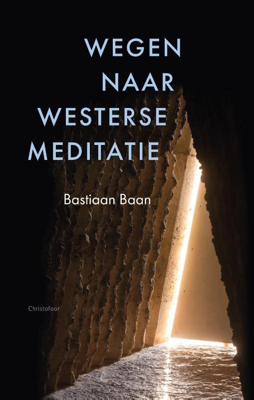 Bastiaan Baan, Wegen naar westerse meditatie