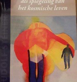 Rudolf Steiner, Het aardeleven als spiegeling van het kosmische leven