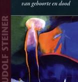 Rudolf Steiner, Aan gene zijde van geboorte en dood