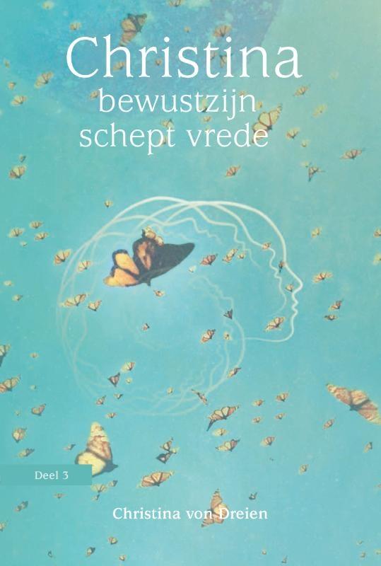 Christina von Dreien, Bewustzijn schept vrede (3)
