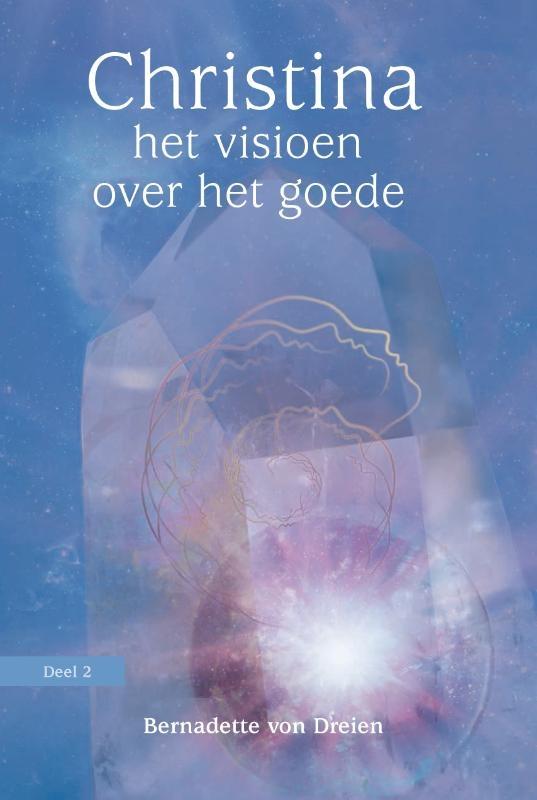 Christina von Dreien, Het visioen over het goede (2)
