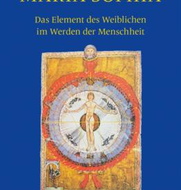 Michael Debus, Maria-Sophia. Das Element des Weiblichen im Werden der Menschheit