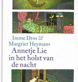 Imme Dros, Annetje Lie in het holst van de nacht
