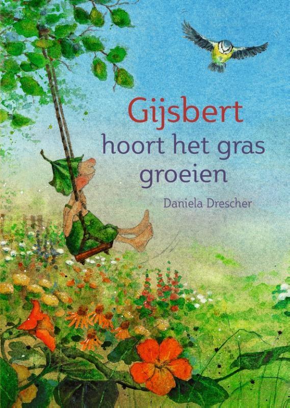 Daniela Drescher, Gijsbert hoort het gras groeien