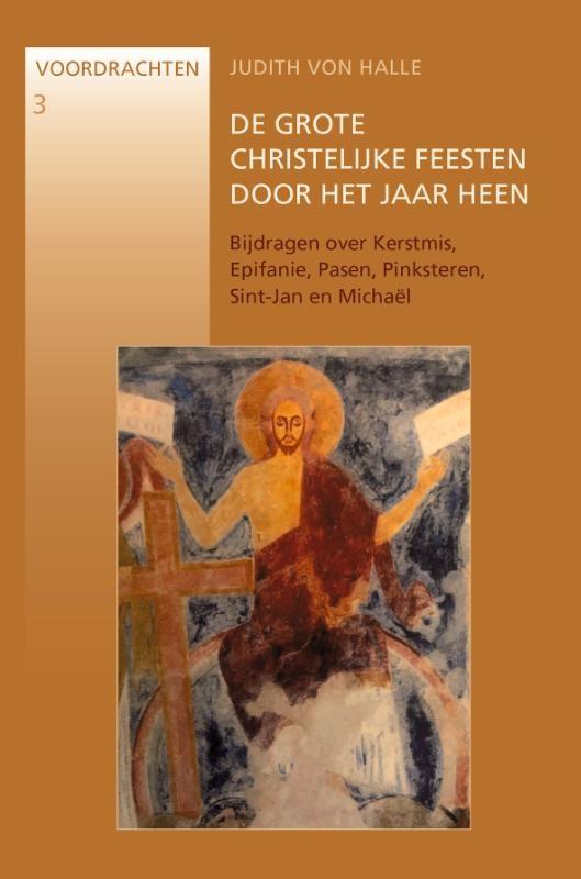 Halle, De grote christelijke feesten door het jaar heen dl 3 Bijdragen over Kerstmis, Epifanie, Pasen, Pinksteren, Sint-Jan en Michaël