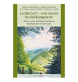 Sonja Schürger, Bas Pedroli, Laurens Bockemühl ea, Landschaft -  eine innere Entdeckungsreise