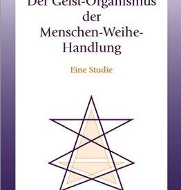 Thomas Daelen, Der Geist-Organismus der Menschen-Weihehandlung. Eine Studie