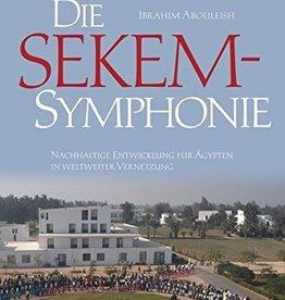 Ibrahim Abouleish, Die Sekem Symphonie