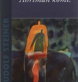 Rudolf Steiner, Ahriman komt!