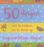 Fiona Watt, 50 Dingen om te maken en te doen op regenachtige dagen.