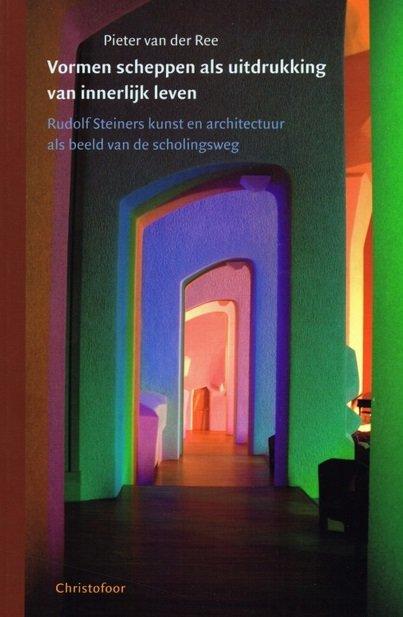 Pieter van der Ree, Vormen scheppen als uitdrukking van innerlijk leven