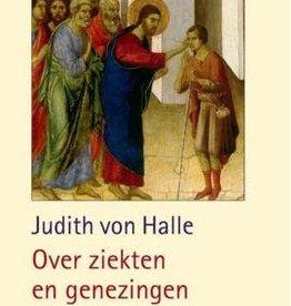 Judith von Halle, Over ziekten en genezingen