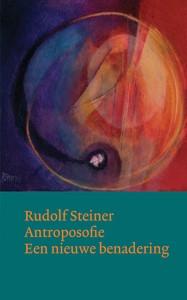 Rudolf Steiner, Antroposofie, een nieuwe benadering