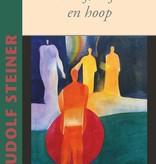 Rudolf Steiner, Geloof, liefde en hoop