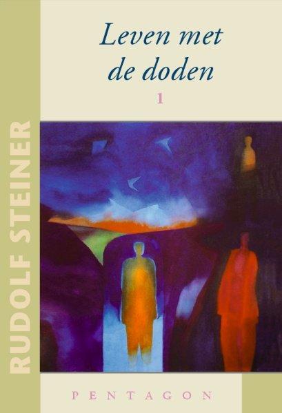 Rudolf Steiner, Leven met de doden 1