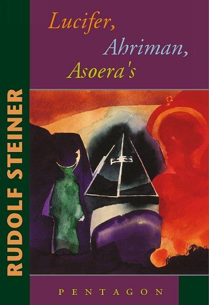 Rudolf Steiner, Lucifer, Ahriman, Asoera's