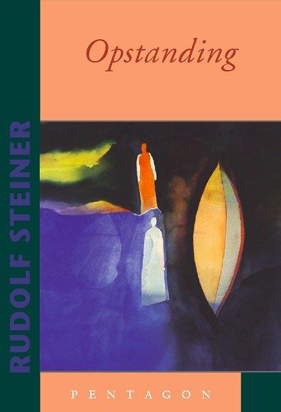 Rudolf Steiner, Opstanding