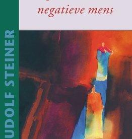 Rudolf Steiner, De positieve en de negatieve mens