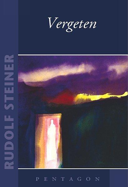 Rudolf Steiner, Vergeten