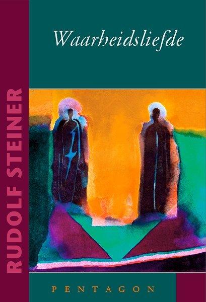 Rudolf Steiner, Waarheidsliefde
