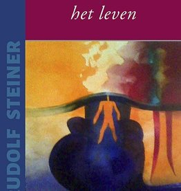 Rudolf Steiner, De zin van het leven