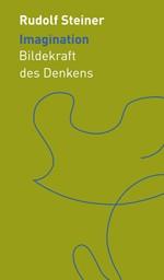 Rudolf Steiner, Imagination. Bildekraft des Denkens