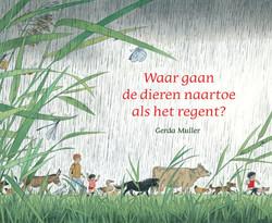 Gerda Muller, Waar gaan de dieren naartoe als het regent?