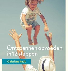 Christiane Kutik, Ontspannen opvoeden in 12 stappen