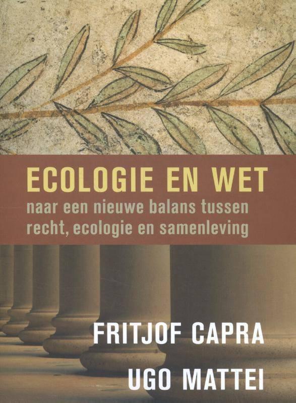 Fritjof Capra en Uggo Mattai, Ecologie en wet