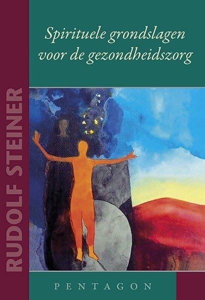 Rudolf Steiner, Spirituele grondslagen voor de gezondheidszorg