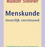 Rudolf Steiner, Menskunde innerlijk vernieuwd