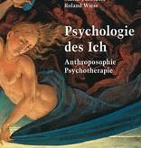 Psychologie des Ich. Anthroposophie, Psychotherapie.